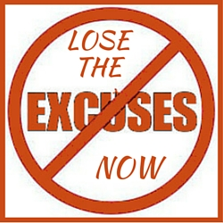 Lose The Excuses Now