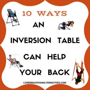 10 Ways An Inversion Table Can Help