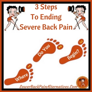 3 Steps For Severe Low Back Pain